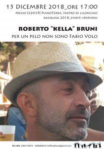 """Traffico di Voci, Eventi Sperversi: Roberto """"Kella""""Bruni per un pelo non sono Fabio Volo"""